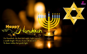On Hanukkah , the first dark night, Light yourself a candle bright. I ...