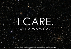 Sweet Love Quotes - I care I will always care