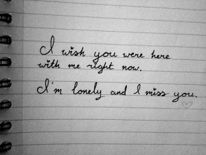 Wish You Were Here With Me Right Now, I'm Lonely And I Miss You ...