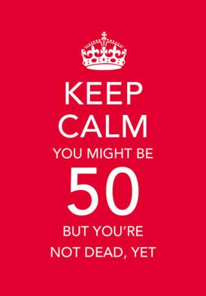 Keep calm 50th Birthday