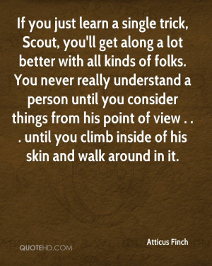learn a single trick, Scout, you'll get along a lot better with all ...