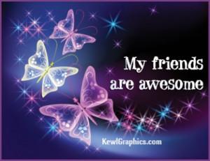 My Friends Are Awesome My friends are awesome