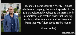 More Jonathan Ive Quotes