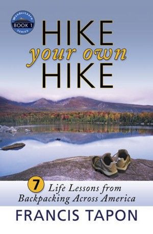 Giveaway and Interview: Hike Your Own Hike by Francis Tapon