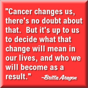 ... Up To Us What That Change Will Mean – Cancer Survivor's Quote