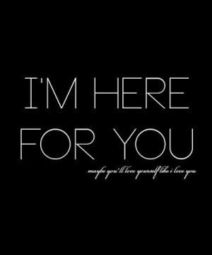 Im here for you
