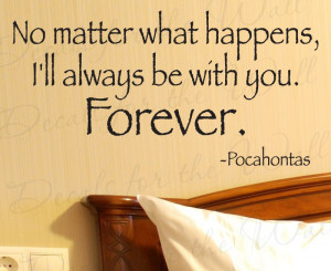 ll Be With Your Forever Pocahontas Disney Vinyl Wall Quote Decal