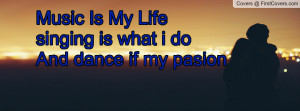 music is my lifesinging is what i do and dance if my pasion , Pictures