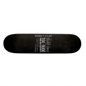 Romeo & Juliet Love Quote Skateboard