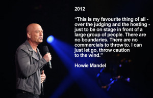 ... , interviewing hundreds of comedians, such as: Howie Mandel, 2012