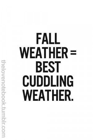 the quote 500 x 707 px cuddle buddy quotes 13 buddy cuddle weather ...