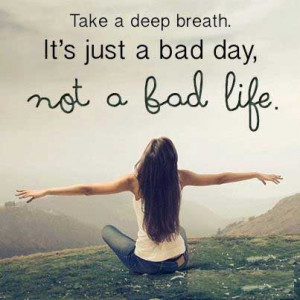 Take a deep breath – Quotes