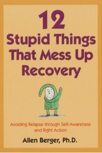 that Mess Up Recovery by Allen Berger, a recovery classic for people ...