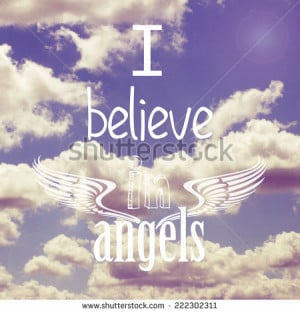 Believe in Angels Quote - stock photo