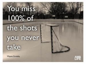 Great quote from hockey legend Wayne Gretzky