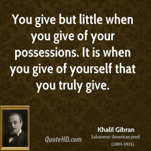 khalil-gibran-khalil-gibran-you-give-but-little-when-you-give-of-your ...