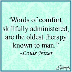 ... administered, are the oldest therapy known to man.