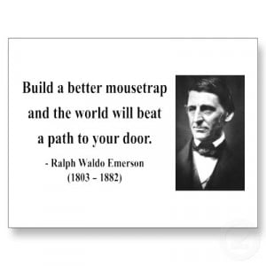 Now, to be fair, it's actually a paraphrasing of Emerson. Or, to be ...