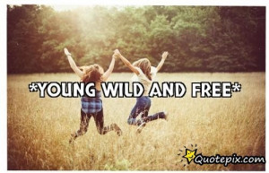 Young Wild And Free...