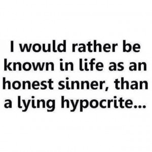 The worst kind of hypocrite is a religious hypocrite?
