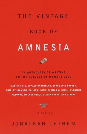 ... Book of Amnesia: An Anthology of Writing on the Subject of Memory Loss