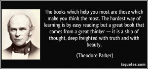 The books which help you most are those which make you think the most ...