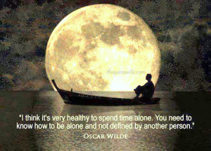 Its Very Healthy To Spend Time Alone