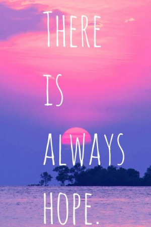 There is always #hope #quotes.