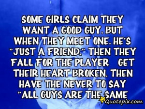 Some Girls Claim They Want A Good Guy, But When They Meet One, He