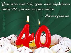 40th Birthday Sayings