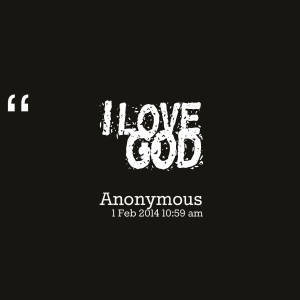 Quotes Picture: i love god