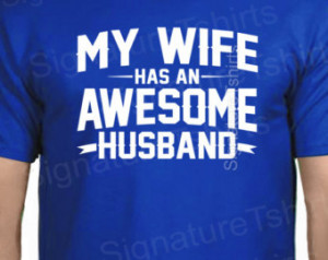 Valentine's Gift My Wife has an AWESOME Husband T-shirt MENS T shirt ...