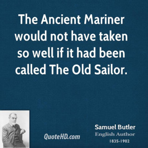 ... would not have taken so well if it had been called The Old Sailor