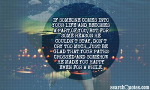 if someone comes into your life and becomes a part of you, but for ...
