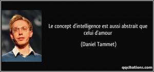 ... intelligence est aussi abstrait que celui d'amour - Daniel Tammet