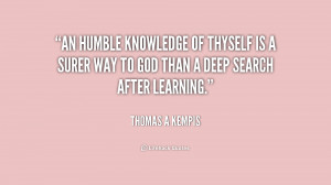 thomas kempis knowledge of thyself Phrases of wisdom of thomas kempis be not angry that you cannot make others as you wish them to be, since you cannot make yourself as you wish to be.
