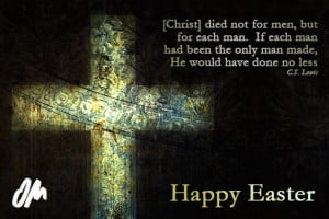 Christ died not for men, but for each man... C.S. Lewis