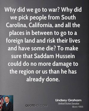 Why did we go to war? Why did we pick people from South Carolina ...