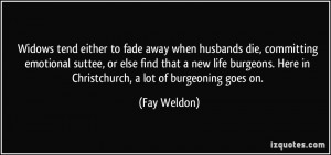 Widows tend either to fade away when husbands die, committing ...