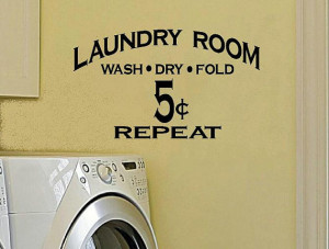 vinyl wall decal quote Laundry Room wash dry fold 5 cents repeat