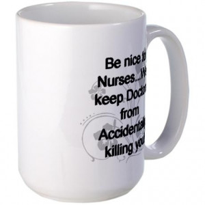 be nice to nurses copy Mugs on