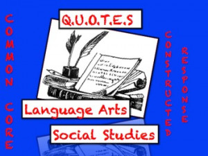 ... Core Reading & Writing Strategy: Social Studies & Language Arts QUOTES