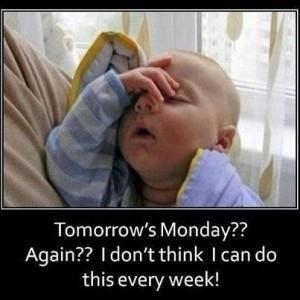 Funny Tomorrow's Monday Baby Meme Picture Joke - Tomorrow's Monday ...