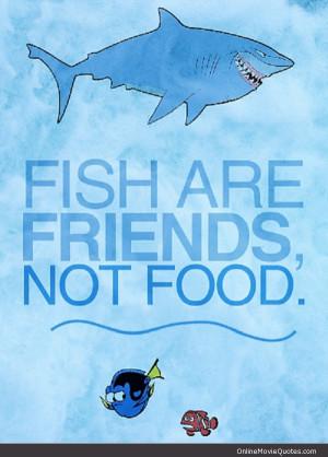 ... quote from Disney Pixar's Oscar award winning movie Finding Nemo