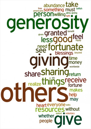 Having the spirit of generosity makes you feel better about yourself ...