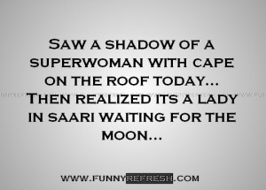 Saw a shadow of a superwoman with cape on the roof today...Then ...