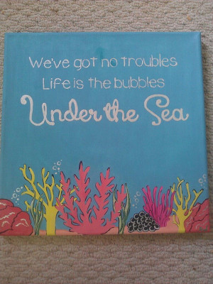 ... mermaid quote canvas. Maybe in a little girls mermaid themed nursery