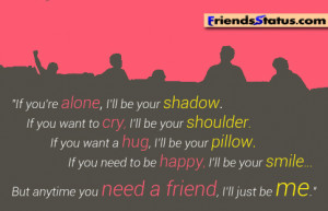 Anytime you need a friend