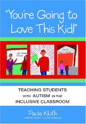 ... This Kid!: Teaching Children with Autism in the Inclusive Classroom