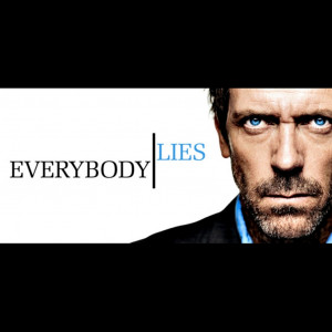 quotes hugh laurie everybody lies gregory house house md 1600x1200 ...
